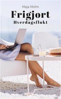 Frigjort - Maja Mohn   Inprintwriters.org