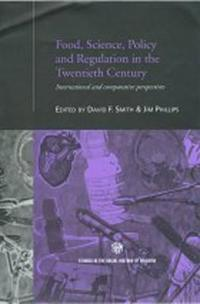 Food, Science, Policy and Regulation in the 20th Century