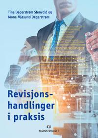 Revisjonshandlinger i praksis - Tine Degerstrøm Stenvold, Mona Mjøsund Degerstrøm | Inprintwriters.org