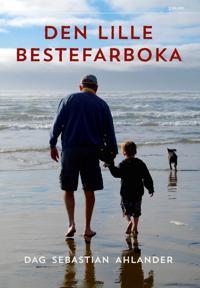 Den lille bestefarboka - Dag Sebastian Ahlander pdf epub