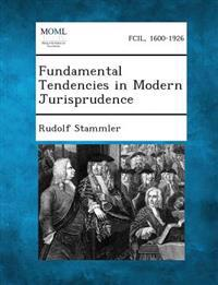 Fundamental Tendencies in Modern Jurisprudence