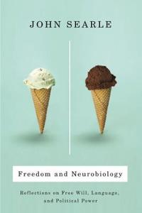 Freedom and Neurobiology: Reflections on Free Will, Language, and Political Power