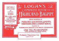 Logan's Complete Tutor for the Highland Bagpipe