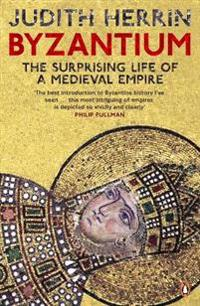 Byzantium - the surprising life of a medieval empire