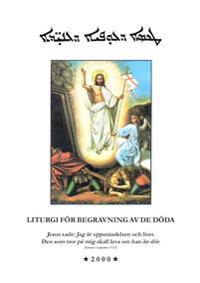 Liturgi för begravning av de döda: enligt den syrisk-ortodoxa kyrkans urgamla ritual