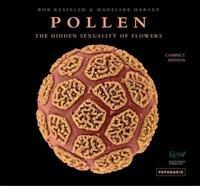 Pollen - the hidden sexuality of plants