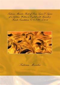 Tadaram Maradas Book of Poem Lyrics V: Lyrics of a Lifetime: Written in English with Spanish & French Translations (C) Circa 2012: Tadaram Maradas Boo