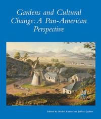 Gardens in Cultural Change - A Pan-American Perspective