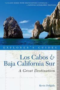Explorer's Guide Los Cabos & Baja California Sur