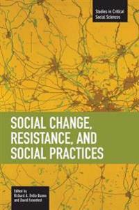 Social Change, Resistance, and Social Practices