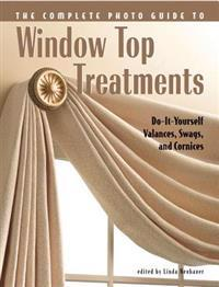 The Complete Photo Guide to Window Top Treatments