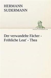 Der Verwandelte Facher - Frohliche Leut' - Thea