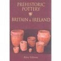 Prehistoric Pottery in Britain & Ireland