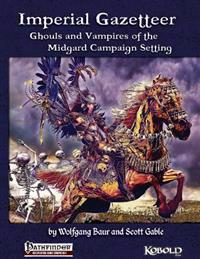 Imperial Gazetteer: Ghouls and Vampires of the Midgard Campaign Setting