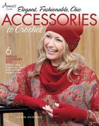 Elegant, Fashionable, Chic: Accessories to Crochet