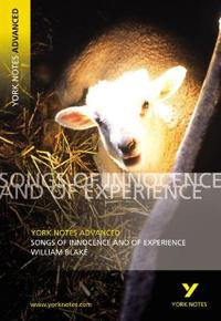 Songs of Innocence and Experience: York Notes Advanced