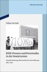 Ksze-Prozess Und Perestroika in Der Sowjetunion: Demokratisierung, Werteumbruch Und Auflosung 1985-1991