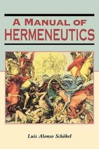 A Manual of Hermeneutics