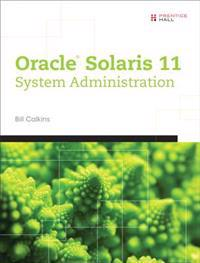 Oracle (R) Solaris 11 System Administration
