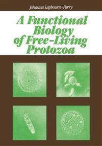 A Functional Biology of Free-Living Protozoa