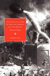 Fictions of Loss in the Victorian Fin De Siecle