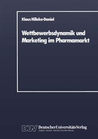 Wettbewerbsdynamik Und Marketing Im Pharmamarkt