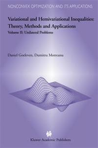 Variational and Hemivariational Inequalities, Theory, Methods and Applications