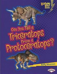Can You Tell a Triceratops from a Protoceratops