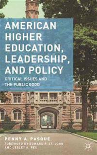 American Higher Education, Leadership, and Policy