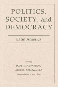 Politics, Society, And Democracy Latin America