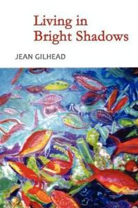 Living in Bright Shadows