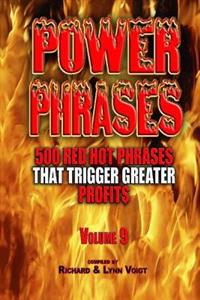 Power Phrases Vol. 9: 500 Power Phrases That Trigger Greater Profits