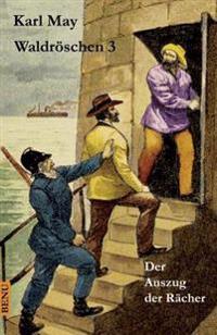 Waldroschen 3 Der Auszug Der Racher: Abenteuerroman