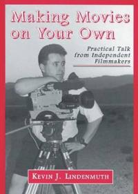 Making Movies on Your Own