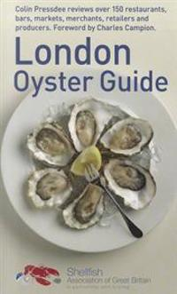 London oyster guide - colin presdee selects the best places to enjoy oyster