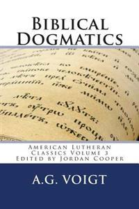 Biblical Dogmatics: A Study of Evangelical Lutheran Theology