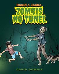 David E Jacko: Zombis No Tunel (Galician Edition)