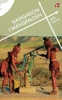 Navigation i mångfalden : en essä om äventyr, filosofi och bistånd