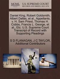 Daniel King, Robert Goldsmith, Albert Dallas, et al., Appellants, V. H. Sam Priest, Thomas H. Cobbs, Francis L. George, et al., Etc. U.S. Supreme Court Transcript of Record with Supporting Pleadings