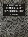 A Sourcebook of Titanium Alloy Superconductivity