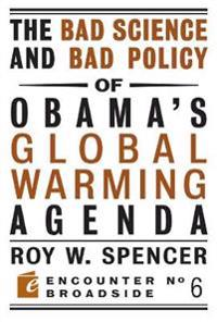 The Bad Science and Bad Policy of Obama's Global Warming Agenda