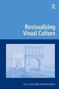 Revisualizing Visual Culture