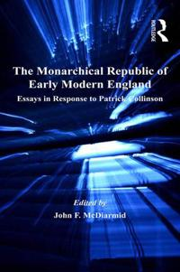 The Monarchical Republic of Early Modern England