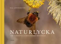 Naturlycka : vår värdefulla biologiska mångfald