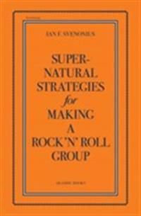 Supernatural Strategies for Making a Rock 'n' Roll Group