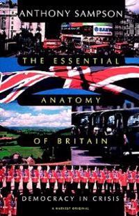 Essential Anatomy of Britain: Democracy in Crisis