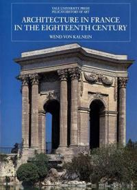 Architecture in France in the Eighteenth Century: New Edition