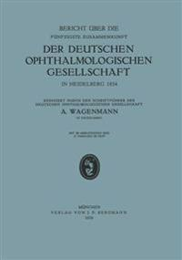 Bericht  ber Die F nfzigste Zusammenkunft Der Deutschen Ophthalmologischen Gesellschaft in Heidelberg 1934