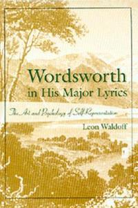 Wordsworth in His Major Lyrics