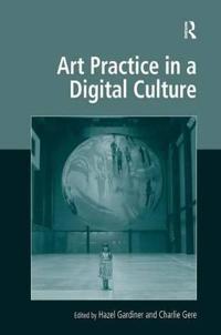 Art Practice in a Digital Culture